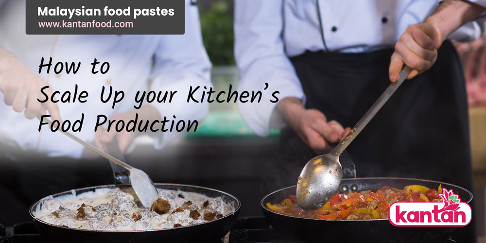 scale up your kitchen food production